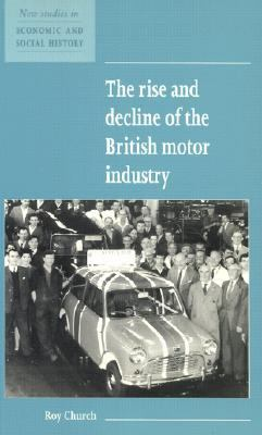 Rise and Decline of the British Motor Industry