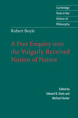 Free Enquiry into the Vulgarly Received Notion of Nature