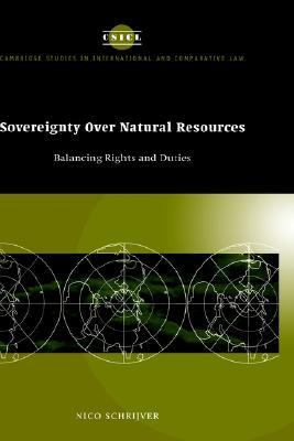 Sovereignty over Natural Resources Balancing Rights and Duties