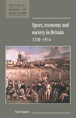 Sport, Economy and Society in Britain, 1750-1914
