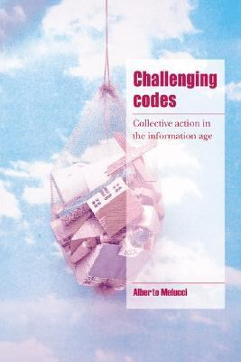 Challenging Codes Collective Action in the Information Age