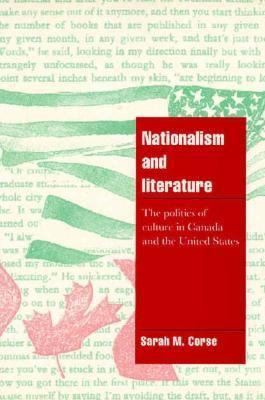 Nationalism and Literature The Politics of Culture in Canada and the United States