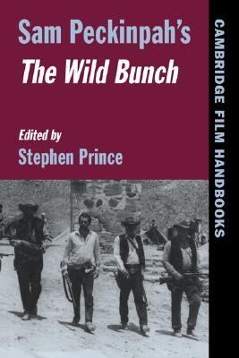 Sam Peckinpah's the Wild Bunch