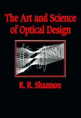 Art and Science of Optical Design