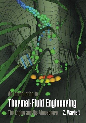 An Introduction to Thermal-Fluid Engineering: The Engine and the Atmosphere (Cambridge Series on Chemical Engineering)