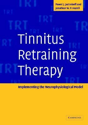 Tinnitus Retraining Therapy Implementing the Neurophysiological Model