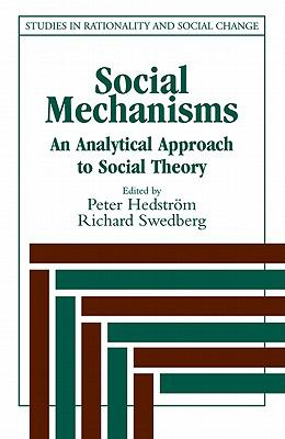 Social Mechanisms An Analytical Approach to Social Theory