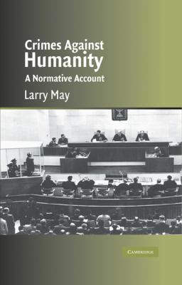 Crimes Against Humanity A Normative Account