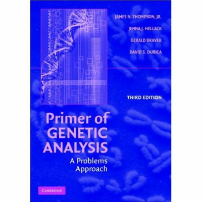 Primer of Genetic Analysis A Problems Approach