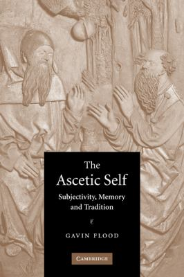 Ascetic Self Subjectivity, Memory and Tradition