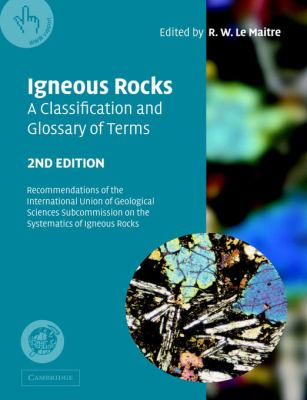 Igneous Rocks, A Classification And Glossary Of Terms Recommendations Of The International Union Of Geological Sciences Subcommission On The Systematics Of Igneous Rocks