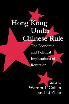 Hong Kong Under Chinese Rule The Economic and Political Implications of Reversion