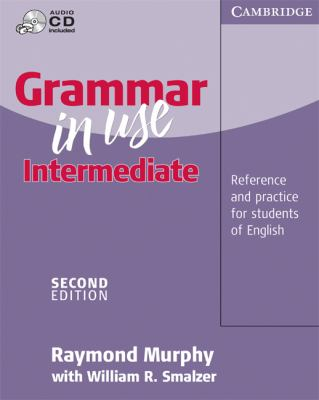Grammar in Use Intermediate Reference and Practice for Intermediate Students of English