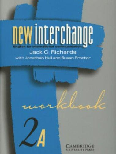 New Interchange Workbook 2A: English for International Communication (New Interchange English for International Communication)