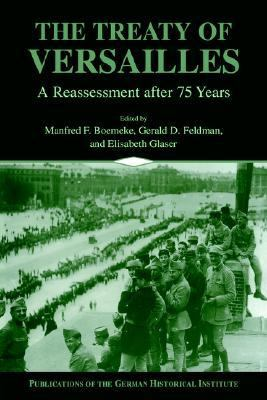 Treaty of Versailles A Reassessment After 75 Years
