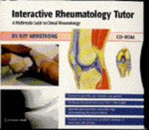 Interactive Rheumatology Tutor: A Multimedia Guide to Clinical Rheumatology on CD-ROM
