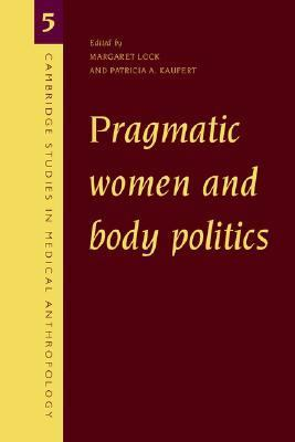 Pragmatic Women and Body Politics
