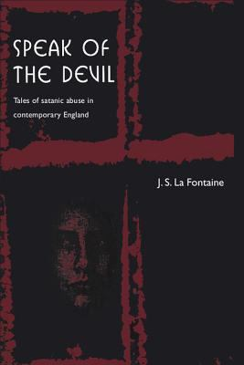 Speak of the Devil Tales of Satanic Abuse in Contemporary England