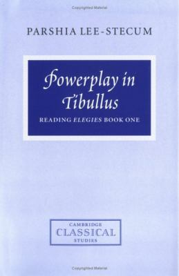 Powerplay in Tibullus Reading Elegies