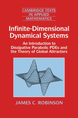 Infinite Dimensional Dynamical Systems An Introduction to Dissipative Parabolic Pdes and the Theory of Global Attractors