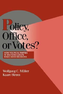 Policy, Office, or Votes? How Political Parties in Western Europe Make Hard Decisions