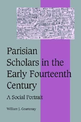 Parisian Scholars in the Early Fourteenth Century A Social Portrait
