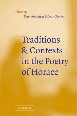 Tradition and Contexts in the Poetry of Horace