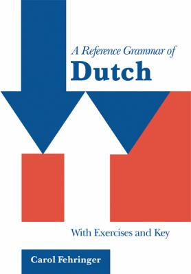 Reference Grammar of Dutch With Exercises and Key