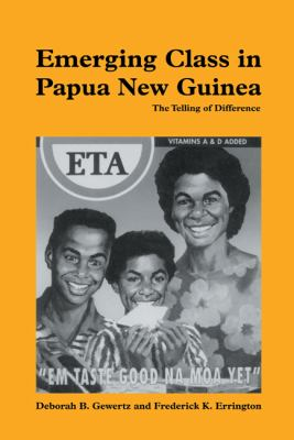 Emerging Class in Papua New Guinea The Telling of Difference