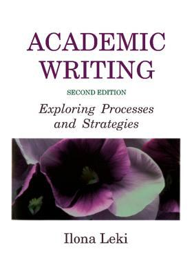 Academic Writing Exploring Processes and Strategies