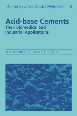 Acid-base Cements Their Biomedical And Industrial Applications