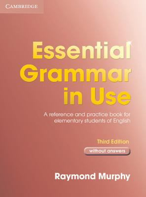 Essential Grammar in Use A Self-study Reference And Practice Book for Elementary Students of English