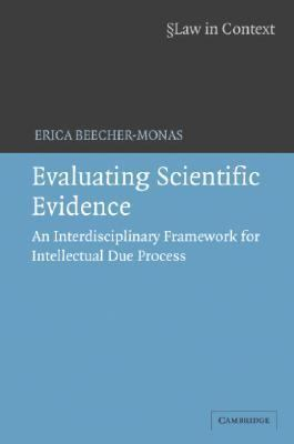 Evaluating Scientific Evidence An Interdisciplinary Framework for Intellectual Due Process