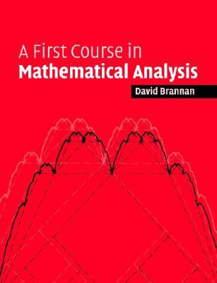 First Course in Mathematical Analysis