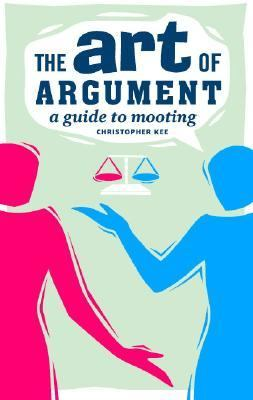 The Art of Argument: A Guide to Mooting (Law in Context S.)