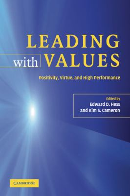 Leading With Values Positivity, Virtue And High Performance