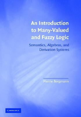 Introduction to Many-valued and Fuzzy Logic Semantics, Algebras, and Derivation Systems
