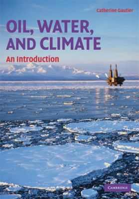 Introduction to Oil, Water and Climate