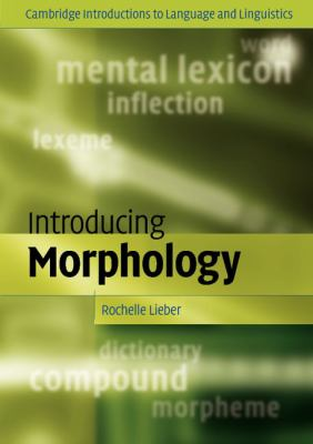Introducing Morphology (Cambridge Introductions to Language and Linguistics)