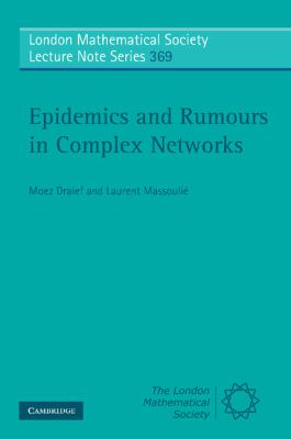 Epidemics and Rumours in Complex Networks (London Mathematical Society Lecture Note Series)