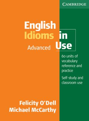 English Idioms in Use Advanced edition with answers (Vocabulary in Use)