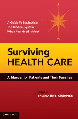 Surviving Health Care: A Manual for Patients and Their Families