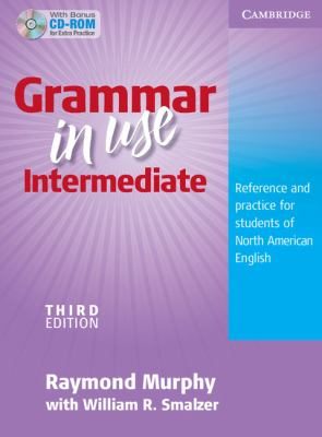 Grammar in Use: Intermediate, Third Edition: Student's Book with CD-Rom