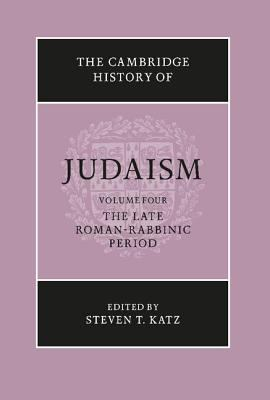 Cambridge History of Judaism The Late Roman-Rabbinic Period