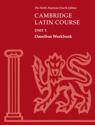 Cambridge Latin Course Unit 1 Omnibus Workbook
