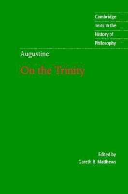 Augustine on the Trinity Books 8-15