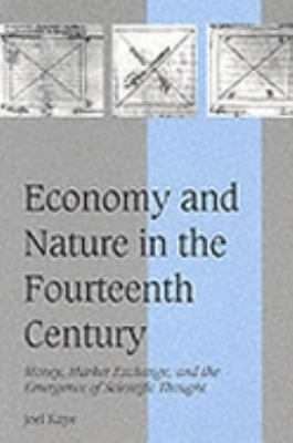 Economy and Nature in the Fourteenth Century Money, Market Exchange, and the Emergence of Scientific Thought