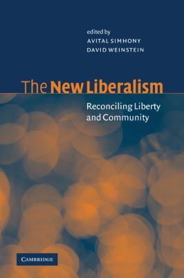 New Liberalism Reconciling Liberty and Community