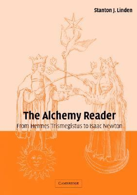 Alchemy Reader From Hermes Trismegistus to Isaac Newton