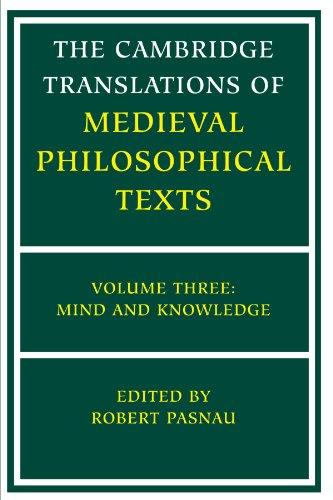 The Cambridge Translations of Medieval Philosophical Texts: Volume 3, Mind and Knowledge (v. 3)